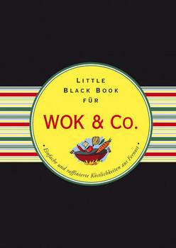 Das Little Black Book für Wok & Co.: Einfache und raffinierte Köstlichkeiten aus Fernost (Little Black Books (Deutsche Ausgabe)) - Hennig, Anke