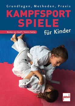 Kampfsportspiele für Kinder. Grundlagen, Methoden, Praxis - Yasmin Faslija  [Taschenbuch]