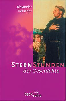 Sternstunden der Geschichte - Alexander Demandt