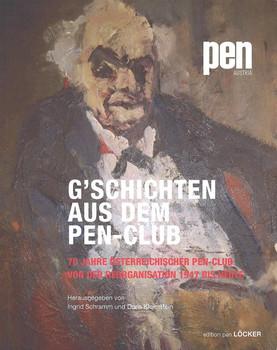 G'schichten aus dem PEN-Club. 70 Jahre österreichischer PEN-Club von der Reorganisation 1947 bis heute [Taschenbuch]