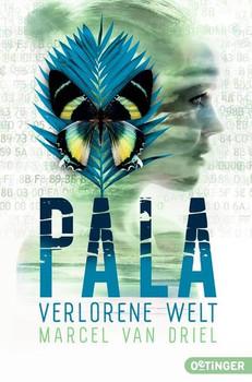 Pala: Band 3 - Verlorene Welt - Marcel van Driel [Taschenbuch]