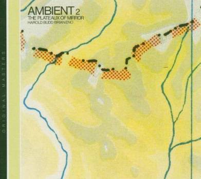 Harold Budd - Ambient 2: The Plateaux of Mirror
