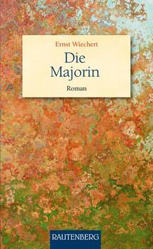 Die Majorin. Roman - Ernst Wiechert  [Gebundene Ausgabe]