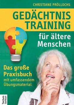 Gedächtnistraining für ältere Menschen. Das große Praxisbuch mit umfassendem Übungsmaterial - Christiane Pröllochs  [Taschenbuch]