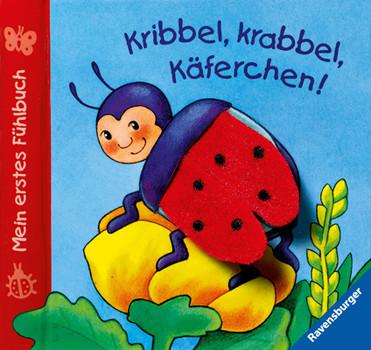 Mein erstes Fühlbuch: Kribbel, krabbel, Käferchen! - Sandra Grimm