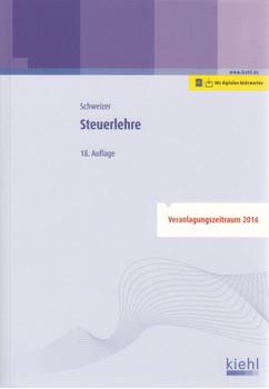 Steuerlehre - Reinhard Schweizer [Gebundene Ausgabe, 18. Auflage 2016]