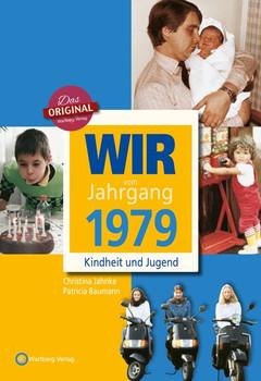 Wir vom Jahrgang 1979 - Kindheit und Jugend - Patricia Baumann  [Gebundene Ausgabe]