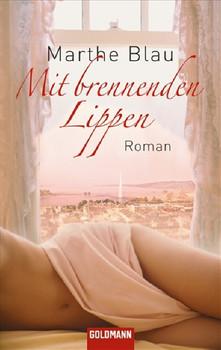 Mit brennenden Lippen: Roman - Marthe Blau