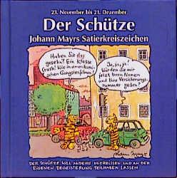 Johann Mayrs Satierkreiszeichen, Der Schütze - Johann Mayr