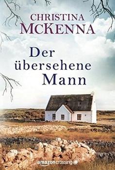 Der übersehene Mann: Roman - Christina McKenna  [Taschenbuch]