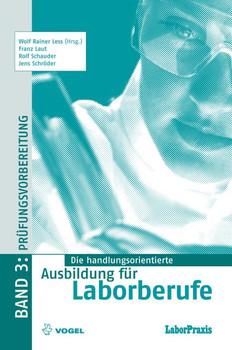 Die handlungsorientierte Ausbildung für Laborberufe 3: Stoffwiederholung und Prüfungsvorbereitung: BD 3 - Franz Laut