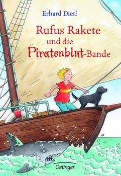 Rufus Rakete und die Piratenblut-Bande - Erhard Dietl