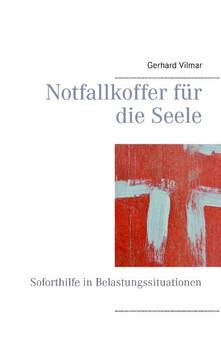 Notfallkoffer für die Seele - Vilmar, Gerhard