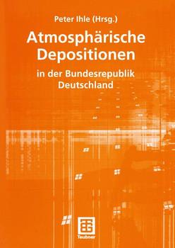 Atmosphärische Depositionen in der Bundesrepublik Deutschland (Schriftenreihe des Instituts für Energetik und Umwelt) (German Edition) - Ihle, Peter