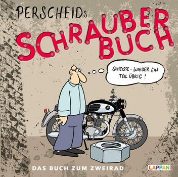 Perscheids Schrauber-Buch. Cartoons zum Zweirad - Martin Perscheid  [Gebundene Ausgabe]