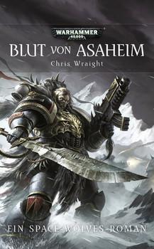 Warhammer 40.000: Blut von Asaheim - Chris Wraight [Taschenbuch]