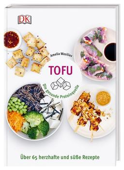 Tofu. Die gesunde Proteinquelle. Über 65 herzhafte und süße Rezepte - Amelia Wasiliev  [Gebundene Ausgabe]