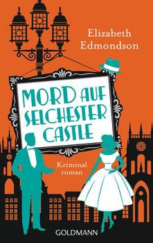 Mord auf Selchester Castle. Kriminalroman - Elizabeth Edmondson  [Taschenbuch]