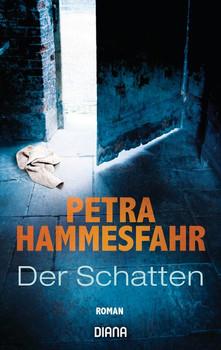 Der Schatten. Roman - Petra Hammesfahr  [Taschenbuch]