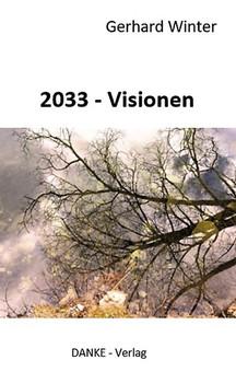 2033 - Visionen - Gerhard Winter  [Taschenbuch]