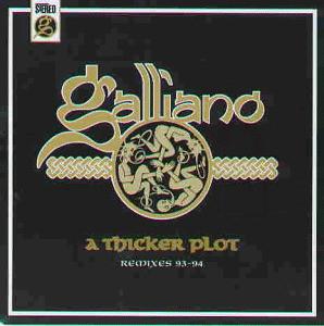 Galliano - A Thicker Plot
