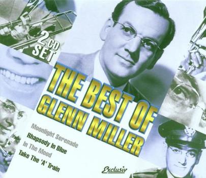 Glenn & His Orchestra Miller - The Best of Glenn Miller