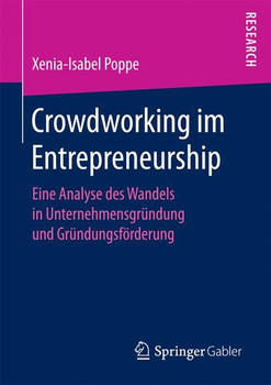 Crowdworking im Entrepreneurship. Eine Analyse des Wandels in Unternehmensgründung und Gründungsförderung - Xenia-Isabel Poppe  [Taschenbuch]