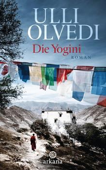 Die Yogini - Ulli Olvedi [Gebundene Ausgabe]