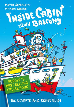 Inside Cabin with Balcony. The Ultimate A-Z Cruise Guide - Michael Tasche  [Taschenbuch]