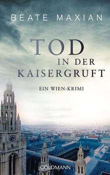 Tod in der Kaisergruft. Ein Wien-Krimi - Die Sarah-Pauli-Reihe 8 - Beate Maxian  [Taschenbuch]