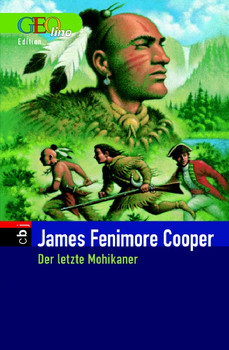 Der letzte Mohikaner. GEOlino-Edition - James Fenimore Cooper