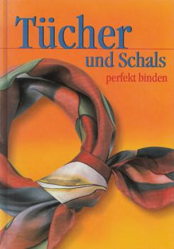 Tücher und Schals perfekt binden - Edeltraud Weber-Lorkowski [Gebundene Ausgabe]