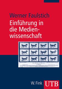 Einführung in die Medienwissenschaft (Uni-Taschenbücher M) - Werner Faulstich