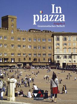In piazza A / Grammatisches Beiheft: Unterrichtswerk für Italienisch (Sekundarstufe II) - Schmiel, Sonja