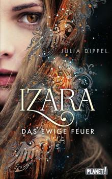 Izara 1: Das ewige Feuer - Julia Dippel  [Gebundene Ausgabe]