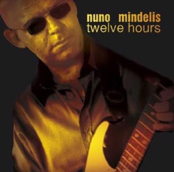 Nuno Mindelis - Twelve Hours