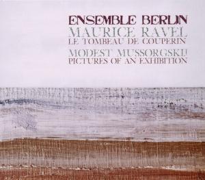 Ensemble Berlin - Le tombeau de Couperin / Bilder einer Ausstellung