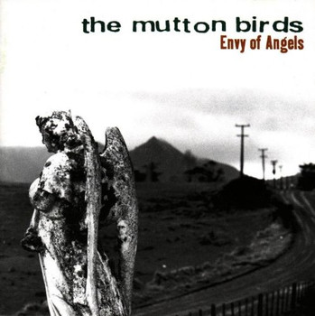 the Mutton Birds - Envy of Angel