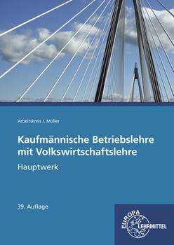 Kaufmännische Betriebslehre Hauptausgabe mit Volkswirtschaftslehre. ohne CD - Jürgen Müller  [Taschenbuch]