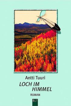 Loch im Himmel. - Antti Tuuri