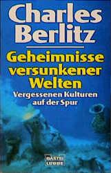 Geheimnisse versunkener Welten. - Charles Berlitz