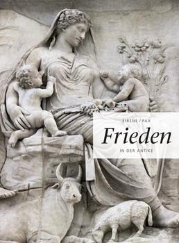 Eirene/Pax. Frieden in der Antike [Taschenbuch]