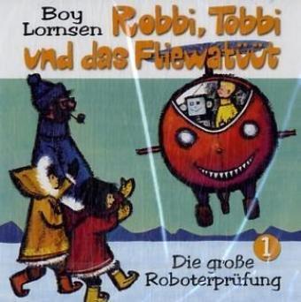 Robbi, Tobbi und das Fliewatüüt - CDs: Robbi, Tobbi und das Fliewatüüt - Die große Roboterprüfung: FOLGE 1