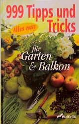 999 Tipps und Tricks für Garten und Balkon - Alles easy - Sophia Baader [Weltbild]