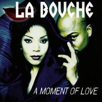 la Bouche - A Moment of Love/New Version