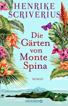 Die Gärten von Monte Spina. Roman - Henrike Scriverius  [Taschenbuch]