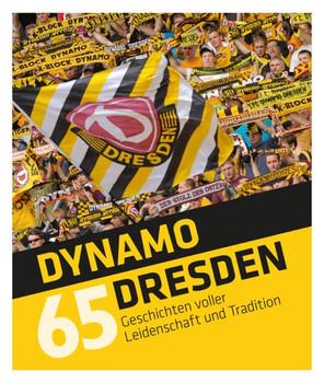 Dynamo Dresden - 65 Geschichten. voller Leidenschaft und Tradition - Daniel Klein  [Gebundene Ausgabe]