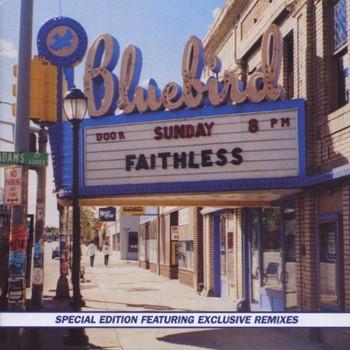Faithless - Sunday 8 pm