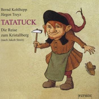 Tatatuck. CD: Die Reise zum Kristallberg