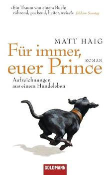 Für immer, euer Prince: Aufzeichnungen aus einem Hundeleben - Matt Haig